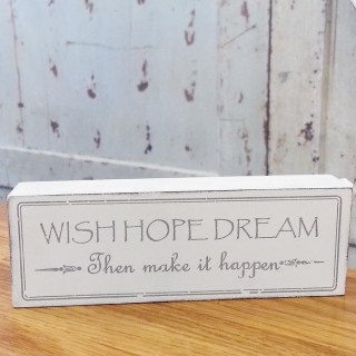 Dekorativ skylt - Wish, hope, dream then make it happen